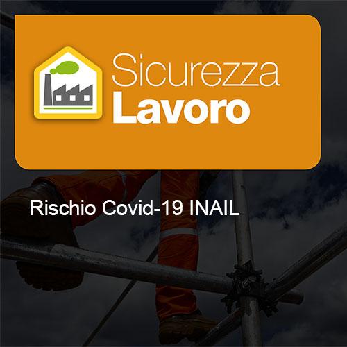 Sicurezza Lavoro - Rischio Covid-19 INAIL