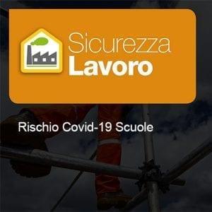 Sicurezza Lavoro - Rischio Covid-19 Scuole